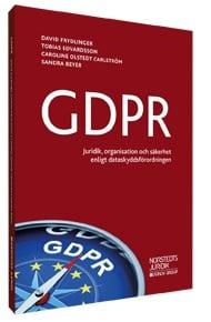 GDPR Juridik, organisation och säkerhet enligt dataskyddsförordningen